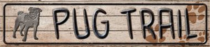 Pug Trail Wholesale Novelty Metal Small Street Signs