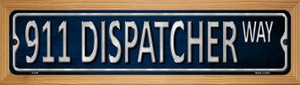 911 Dispatcher Way Wholesale Novelty Wood Mounted Metal Small Street Sign WB-K-435