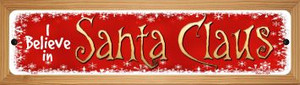 I Believe In Santa Wholesale Novelty Wood Mounted Metal Small Street Sign WB-K-503