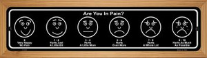 Are You In Pain Wholesale Novelty Wood Mounted Metal Small Street Sign WB-K-532