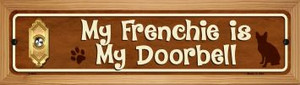 Frenchie Is My Doorbell Wholesale Novelty Wood Mounted Metal Small Street Sign WB-K-613