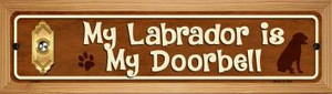 Labrador Is My Doorbell Wholesale Novelty Wood Mounted Metal Small Street Sign WB-K-614