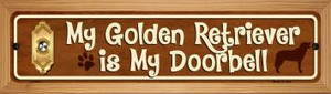 Golden Retriever Is My Doorbell Wholesale Novelty Wood Mounted Metal Small Street Sign WB-K-615