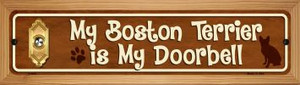 Boston Terrier Is My Doorbell Wholesale Novelty Wood Mounted Metal Small Street Sign WB-K-616