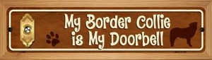 Border Collie Is My Doorbell Wholesale Novelty Wood Mounted Metal Small Street Sign WB-K-628