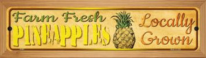 Farm Fresh Pineapples Wholesale Novelty Wood Mounted Metal Small Street Sign WB-K-697