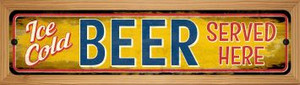 Ice Cold Beer Served Here Wholesale Novelty Wood Mounted Metal Small Street Sign WB-K-735