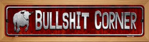 Bullshit Corner Wholesale Novelty Wood Mounted Metal Small Street Sign WB-K-841
