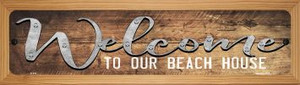 Welcome to our Beach House Wholesale Novelty Wood Mounted Metal Small Street Sign WB-K-911