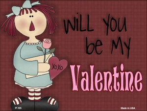 Be My Valentine Wholesale Metal Novelty Parking Sign P-105