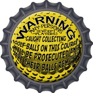 Warning Caught Collecting Golf Balls Wholesale Novelty Metal Bottle Cap BC-511
