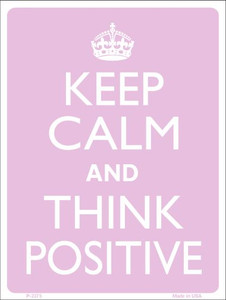 Keep Calm Think Positive Wholesale Metal Novelty Parking Sign P-2275