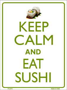 Keep Calm Eat Sushi Wholesale Metal Novelty Parking Sign P-2279