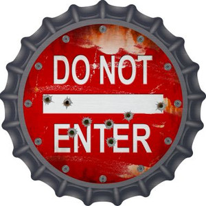 Do Not Enter Rusty with Bullet Holes Wholesale Novelty Metal Bottle Cap BC-808