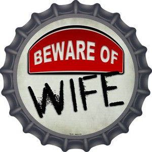 Beware of Wife Wholesale Novelty Metal Bottle Cap BC-875