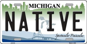 Native Michigan Wholesale Metal Novelty License Plate LP-6116