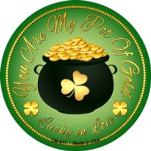 You Are My Pot Of Gold Wholesale Novelty Metal Mini Circle Magnet CM-611