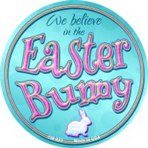We Believe in the Easter Bunny Wholesale Novelty Metal Mini Circle Magnet CM-833