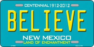 Believe New Mexico Novelty Wholesale Metal License Plate LP-6685