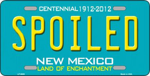 Spoiled New Mexico Novelty Wholesale Metal License Plate LP-6688