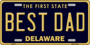 Best Dad Delaware Novelty Wholesale Metal License Plate LP-6715