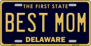 Best Mom Delaware Novelty Wholesale Metal License Plate LP-6716