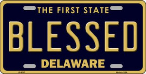 Blessed Delaware Novelty Wholesale Metal License Plate LP-6717