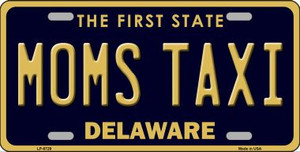 Moms Taxi Delaware Novelty Wholesale Metal License Plate LP-6729