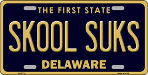Skool Suks Delaware Novelty Wholesale Metal License Plate LP-6738
