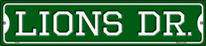 Lions Dr Wholesale Novelty Small Metal Street Sign K-961