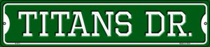 Titans Dr Wholesale Novelty Small Metal Street Sign K-973