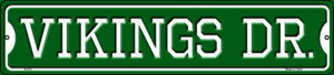 Vikings Dr Wholesale Novelty Small Metal Street Sign K-974