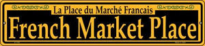 French Market Place Yellow Wholesale Novelty Small Metal Street Sign K-1183