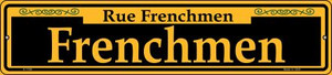 Frenchmen Yellow Wholesale Novelty Small Metal Street Sign K-1186