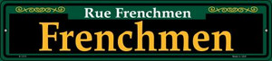 Frenchmen Green Wholesale Novelty Small Metal Street Sign K-1215