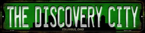 Columbus Ohio The Discovery City Wholesale Novelty Small Metal Street Sign K-1259
