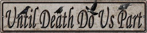 Until Death Do Us Part Wholesale Novelty Small Metal Street Sign K-1348