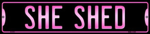 She Shed Wholesale Novelty Small Metal Street Sign K-1375