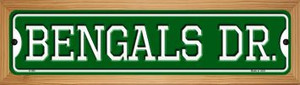 Bengals Dr Wholesale Novelty Wood Mounted Small Metal Street Sign WB-K-945