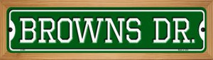 Browns Dr Wholesale Novelty Wood Mounted Small Metal Street Sign WB-K-948