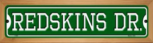 Redskins Dr Wholesale Novelty Wood Mounted Small Metal Street Sign WB-K-968