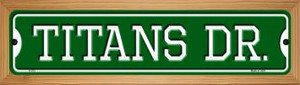 Titans Dr Wholesale Novelty Wood Mounted Small Metal Street Sign WB-K-973