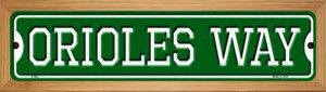 Orioles Way Wholesale Novelty Wood Mounted Small Metal Street Sign WB-K-992