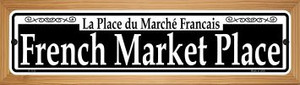 French Market Place Wholesale Novelty Wood Mounted Small Metal Street Sign WB-K-1133