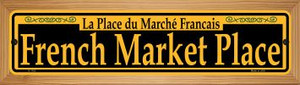 French Market Place Yellow Wholesale Novelty Wood Mounted Small Metal Street Sign WB-K-1183