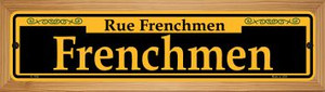 Frenchmen Yellow Wholesale Novelty Wood Mounted Small Metal Street Sign WB-K-1186