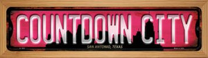 San Antonio Texas Countdown City Wholesale Novelty Wood Mounted Small Metal Street Sign WB-K-1252