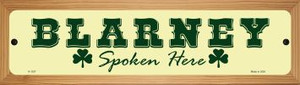 Blarney Spoken Here Wholesale Novelty Wood Mounted Small Metal Street Sign WB-K-1337
