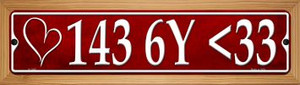 143 6Y <33 I Love You Sexy Wholesale Novelty Wood Mounted Small Metal Street Sign WB-K-1345