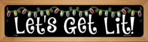 Lets Get Lit Wholesale Novelty Wood Mounted Small Metal Street Sign WB-K-1352